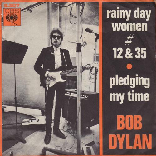 Bob Dylan / Rainy Day Women / Pledging My Time (1966)
