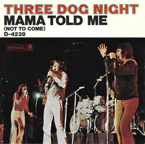 Three Dog Night ‎– Mama Told Me (Not To Come) (1970)